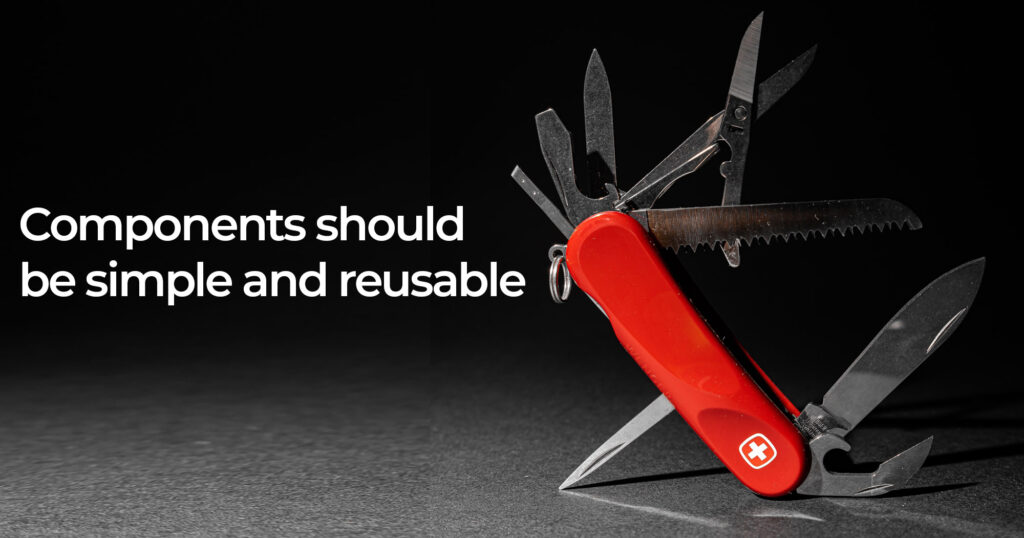 swiss army knife with quote Components should be simple and reusable
