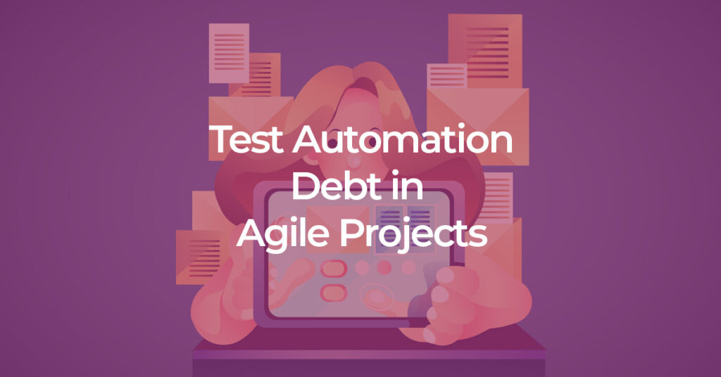 technical debt in test automation and agile projects - MuukTest
