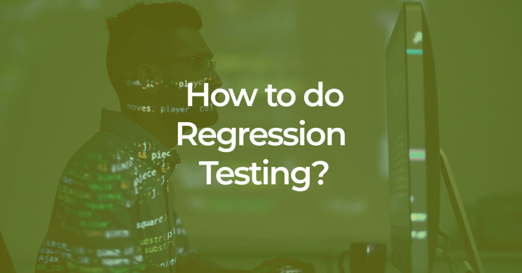 how to do regression testing - MuukTest